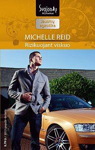 Michelle Reid -Rizikuojant viskuo