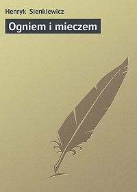 Henryk Sienkiewicz -Ogniem i mieczem