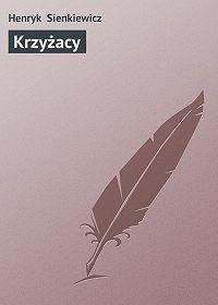 Henryk Sienkiewicz -Krzyżacy