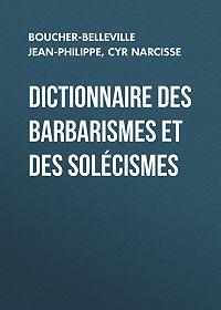 Narcisse Cyr -Dictionnaire des barbarismes et des solécismes