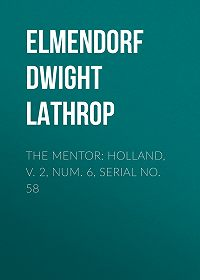 Dwight Elmendorf -The Mentor: Holland, v. 2, Num. 6, Serial No. 58