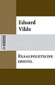 Eduard Vilde -Reaalpoliitiline epistel