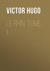 Victor Hugo -Le Rhin, Tome II