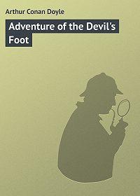 Arthur Conan Doyle -Adventure of the Devil's Foot
