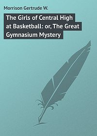 Gertrude Morrison -The Girls of Central High at Basketball: or, The Great Gymnasium Mystery