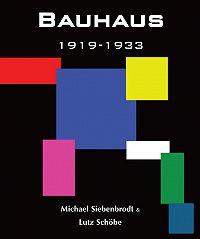 Lutz Schöbe -Bauhaus. 1919-1933