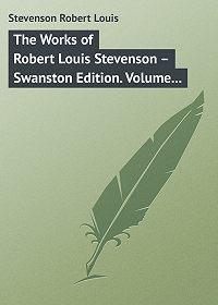 Robert Stevenson -The Works of Robert Louis Stevenson – Swanston Edition. Volume 12