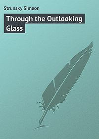 Simeon Strunsky -Through the Outlooking Glass