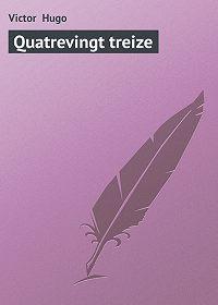Victor Hugo -Quatrevingt treize