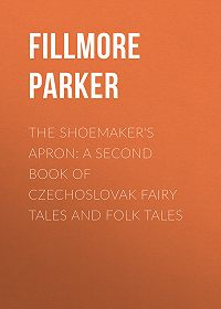Parker Fillmore -The Shoemaker's Apron: A Second Book of Czechoslovak Fairy Tales and Folk Tales