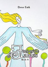Dana Erik -Fantastic Fables. Book4