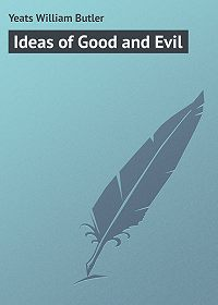 William Yeats -Ideas of Good and Evil