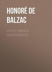 Honoré de -Little French Masterpieces