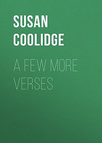 Susan Coolidge -A Few More Verses