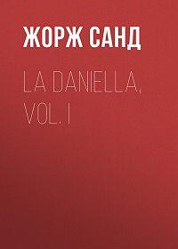 Жорж Санд -La Daniella, Vol. I