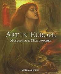 Victoria  Charles -Art in Europe. Museums and Masterworks