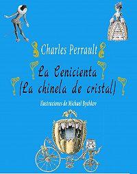 Perrault Charles -La Cenicienta (La chinela de cristal)