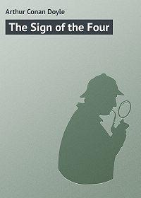 Arthur Conan Doyle - The Sign of the Four