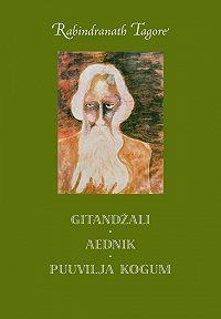 Rabindranath Tagore -Gitandžali. Aednik. Puuvilja kogum