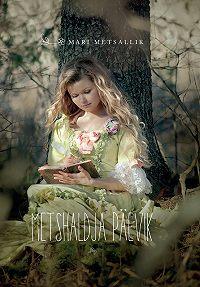 Mari Metsallik -Metshaldja päevik