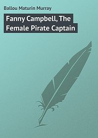 Maturin Ballou -Fanny Campbell, The Female Pirate Captain