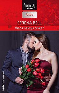 Serena Bell -Visos naktys tinka?