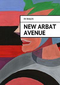 Ян Ващук -New Arbat Avenue