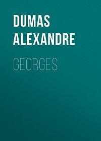 Alexandre Dumas -Georges
