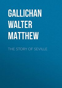 Walter Gallichan -The Story of Seville