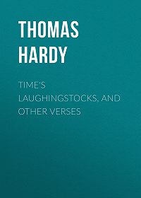 Thomas Hardy -Time's Laughingstocks, and Other Verses