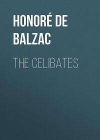 Honoré de -The Celibates