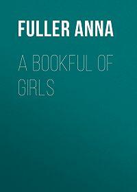 Anna Fuller -A Bookful of Girls
