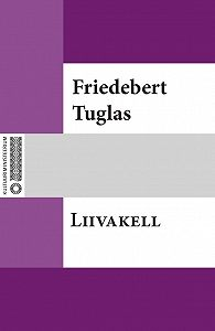 Friedebert Tuglas -Liivakell