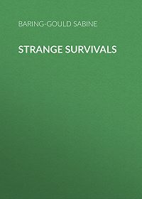 Baring-Gould Sabine -Strange Survivals