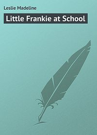 Madeline Leslie -Little Frankie at School