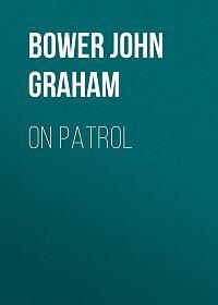 John Bower -On Patrol