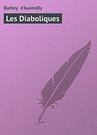 Barbey d'Aurevilly -Les Diaboliques