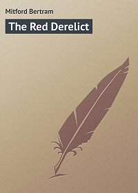 Bertram Mitford -The Red Derelict