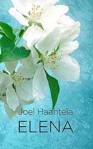 Joel Haahtela -Elena