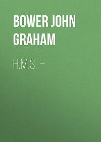 John Bower -H.M.S.–
