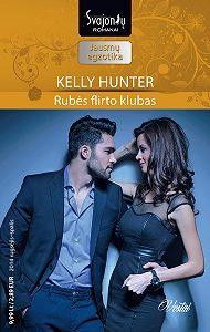 Kelly Hunter -Rubės flirto klubas