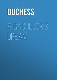 Duchess -A Bachelor's Dream