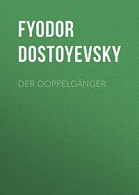 Fyodor Dostoyevsky -Der Doppelgänger