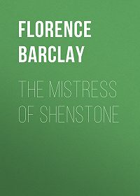 Florence Barclay -The Mistress of Shenstone