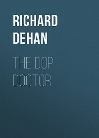 Richard Dehan -The Dop Doctor
