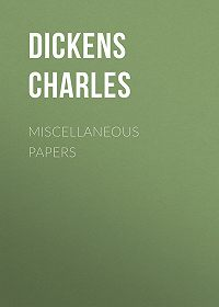Charles Dickens -Miscellaneous Papers