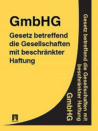 Deutschland -Gesetz betreffend die Gesellschaften mit beschränkter Haftung (GmbHGesetz) – GmbHG
