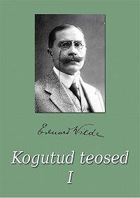 Eduard Vilde -Kogutud teosed I