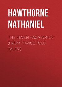 """Nathaniel Hawthorne -The Seven Vagabonds (From """"Twice Told Tales"""")"""