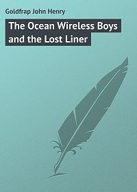 John Goldfrap -The Ocean Wireless Boys and the Lost Liner